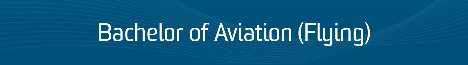 Bachelor of Aviation (Flying) | School of Aviation